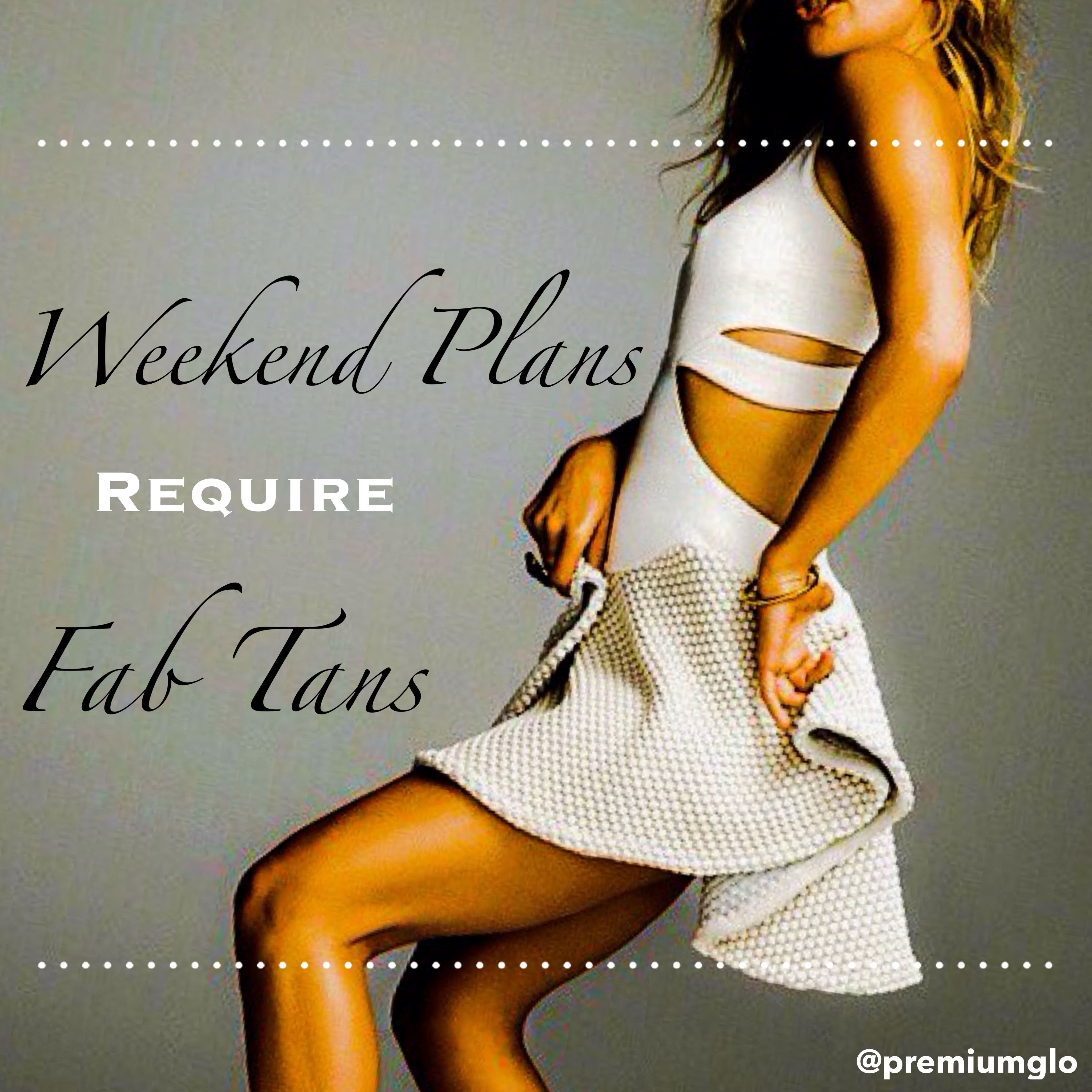 Weekend Plans require Fab Tans - don\'t forget to book your #spraytan ...
