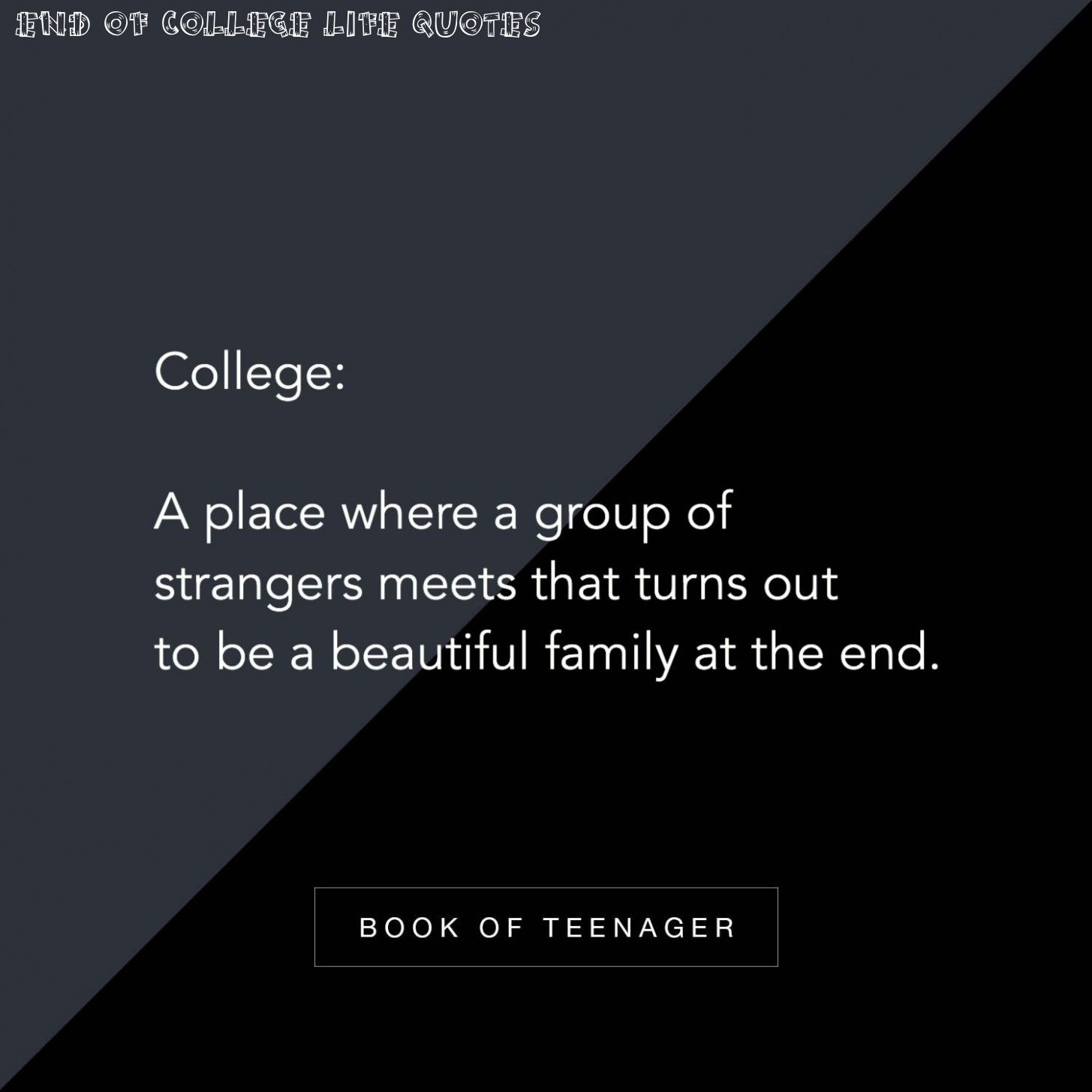 5 End Of College Life Quotes in 5  College life quotes