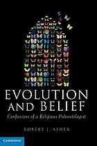 http://www.msnbc.msn.com/id/47802109/ns/technology_and_science-science/ Evolution and belief : confessions of a religious paleontologist  Author: Robert J Asher  Publisher: Cambridge ; New York : Cambridge University Press, 2012.  As a paleontologist and a religious believer, Robert Asher constantly confronts the perceived conflict between his occupation and his faith ...