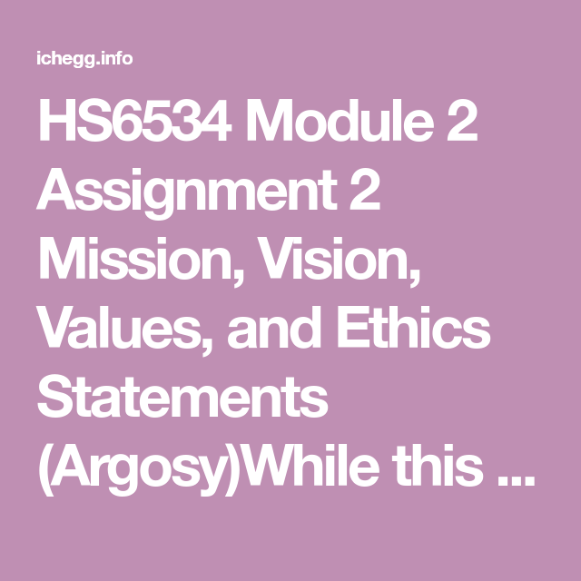 HS6534 Module 2 Assignment 2 Mission, Vision, Values, And
