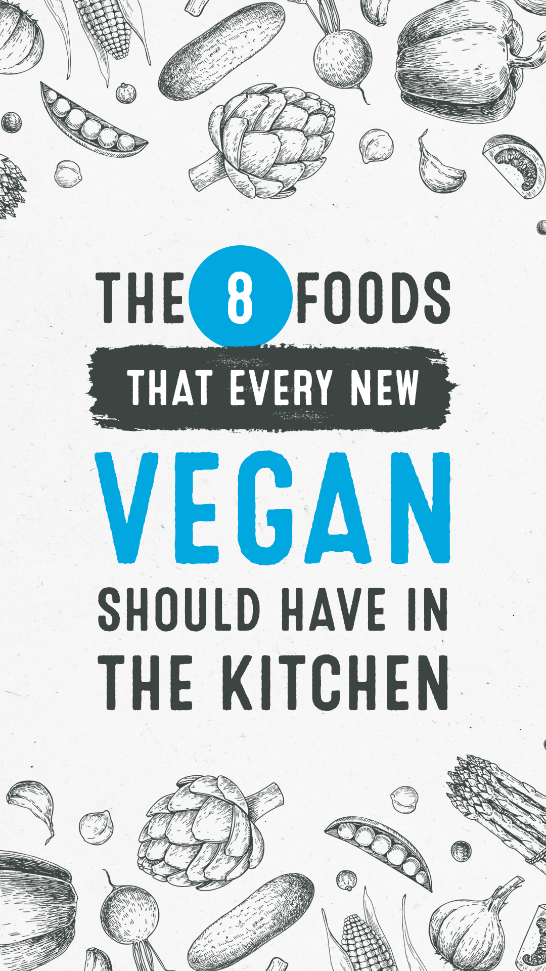 The 8 Foods Every New Vegan Should Have in the Kitchen