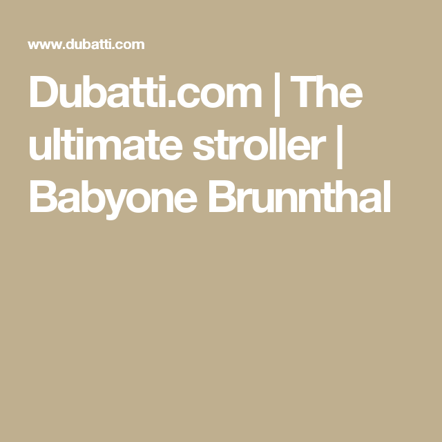 Dubatti.com | The ultimate stroller | Babyone Brunnthal