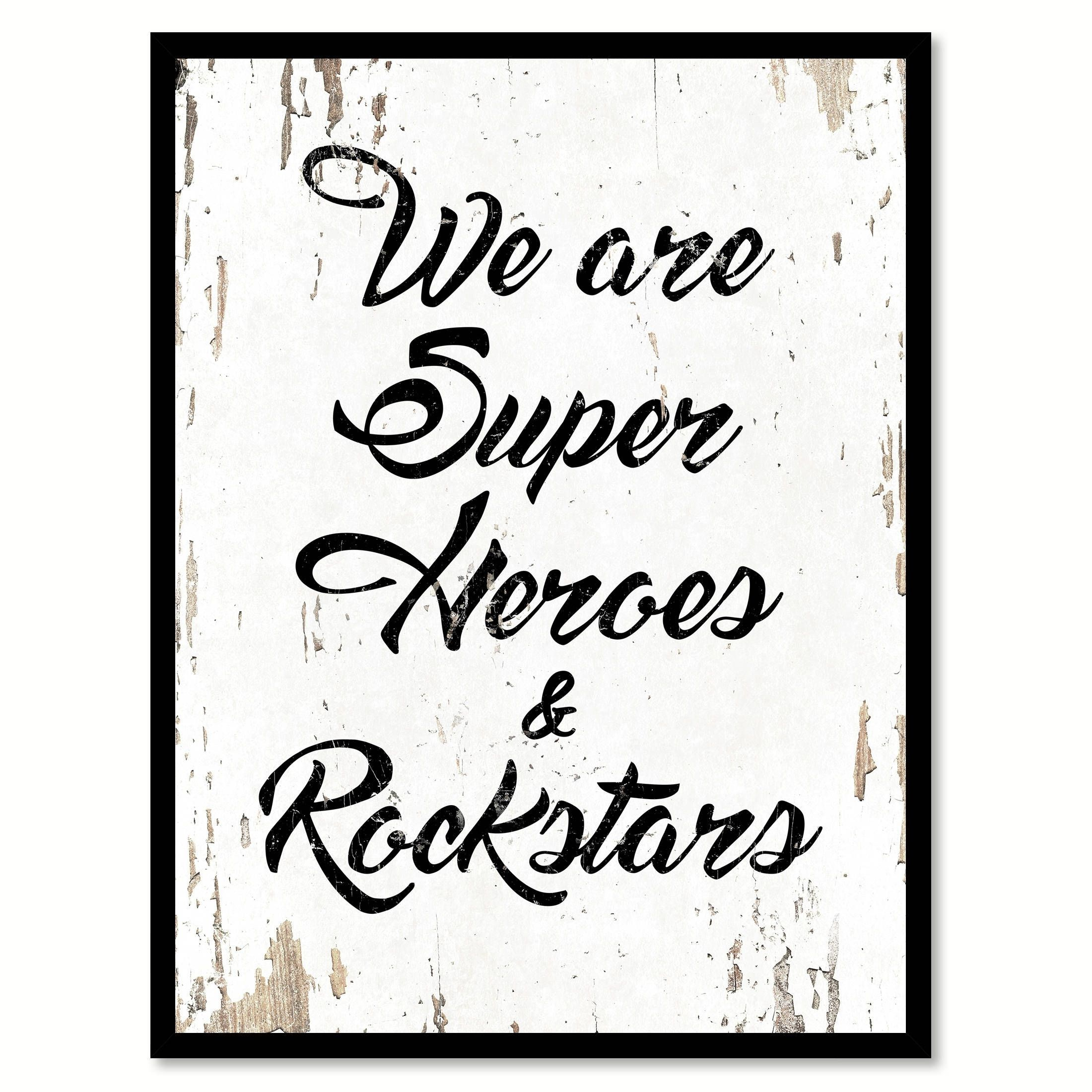 We Are Superheroes Rockstars Saying Canvas Print Picture Frame Home Decor Wall Art Wall Art Decor Home Decor Wall Art Wall Decor