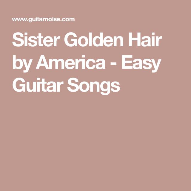 Sister Golden Hair by America - Easy Guitar Songs | Music ...