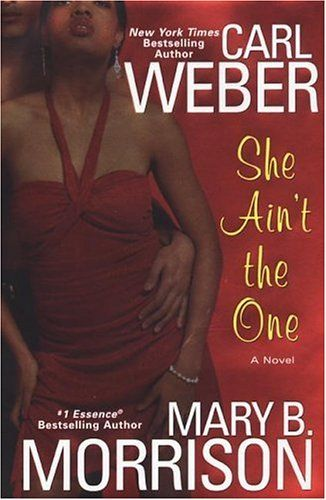 """""""She Ain't The One"""" by Carl Weber & Mary B. Morrison"""