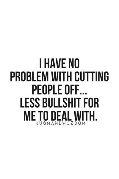Cutting People Off Quotes I'm an expert at cutting people off! | Quotes and funny stuff  Cutting People Off Quotes