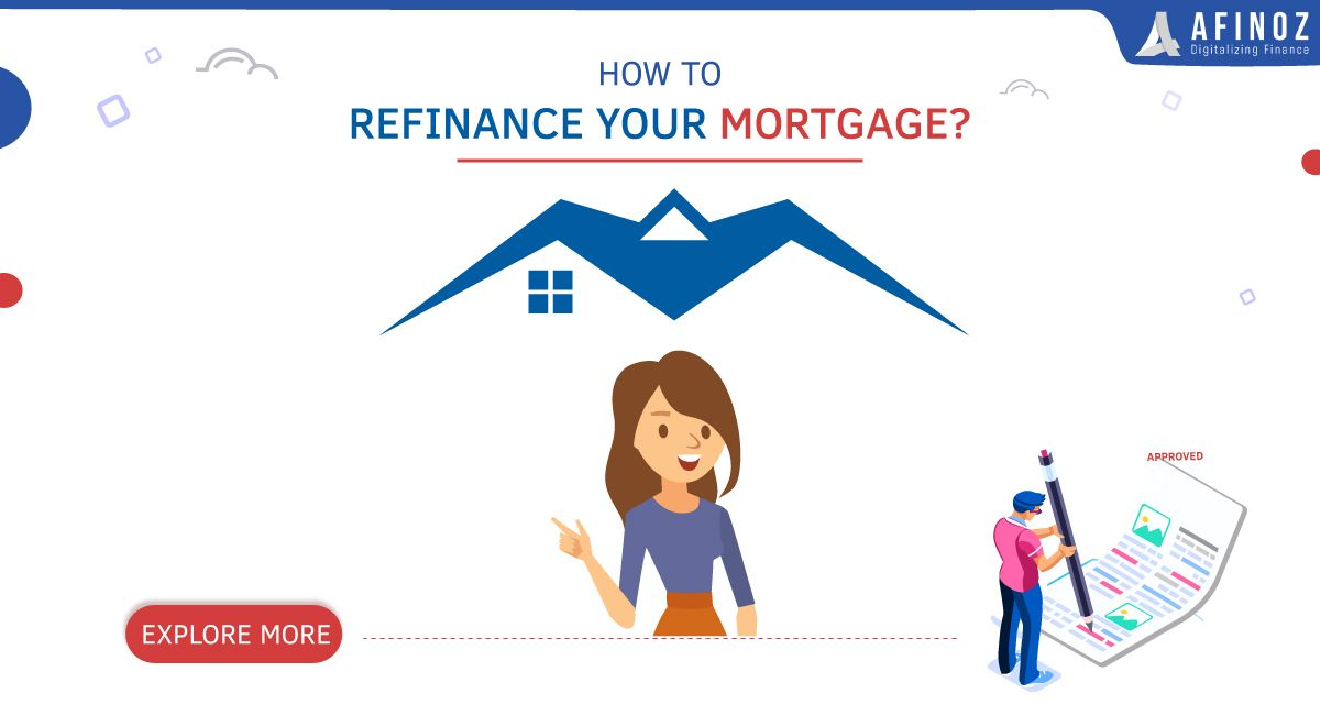 How to refinance your mortgage in 2020 refinancing