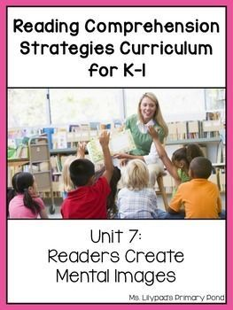 Reading Comprehension Lesson Plans for K-1 {Unit 7: Visualizing / Mental Images}        Reading Comprehension Lesson Plans for K-1 {Unit 7: Visualizing / Mental Images},Reading ideas  K-1st Reading Comprehension Unit 7:  Readers Create Mental Images     #Comprehension #Education #Elementary counseling #Images #Lesson #mental #Plans #Reading #School social work #Social emotional learning #Social skills #Teaching character #Unit #Visualizing