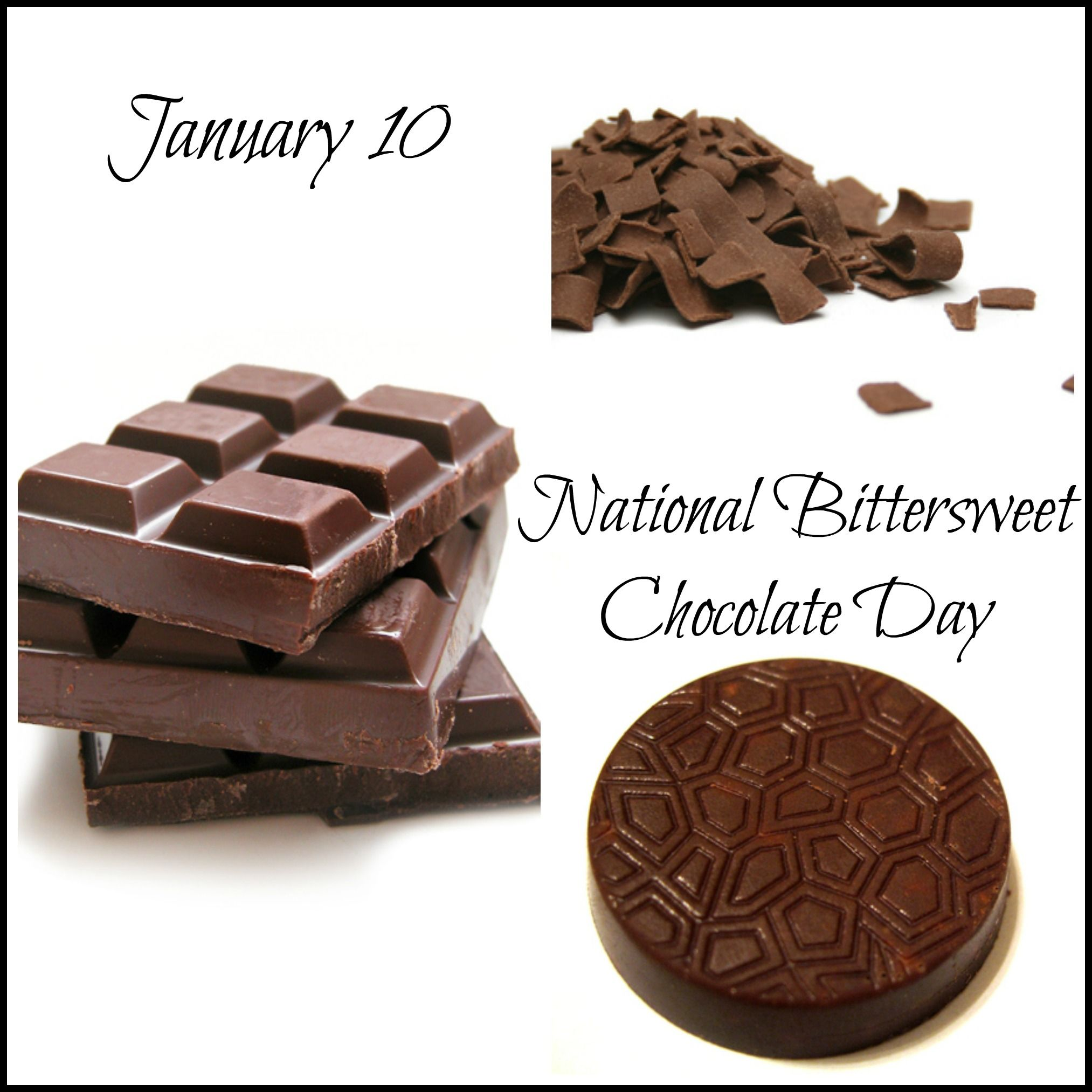 Food Holidays January 10 National Bittersweet Chocolate Day Bittersweet Chocolate Chocolate Day Chocolate