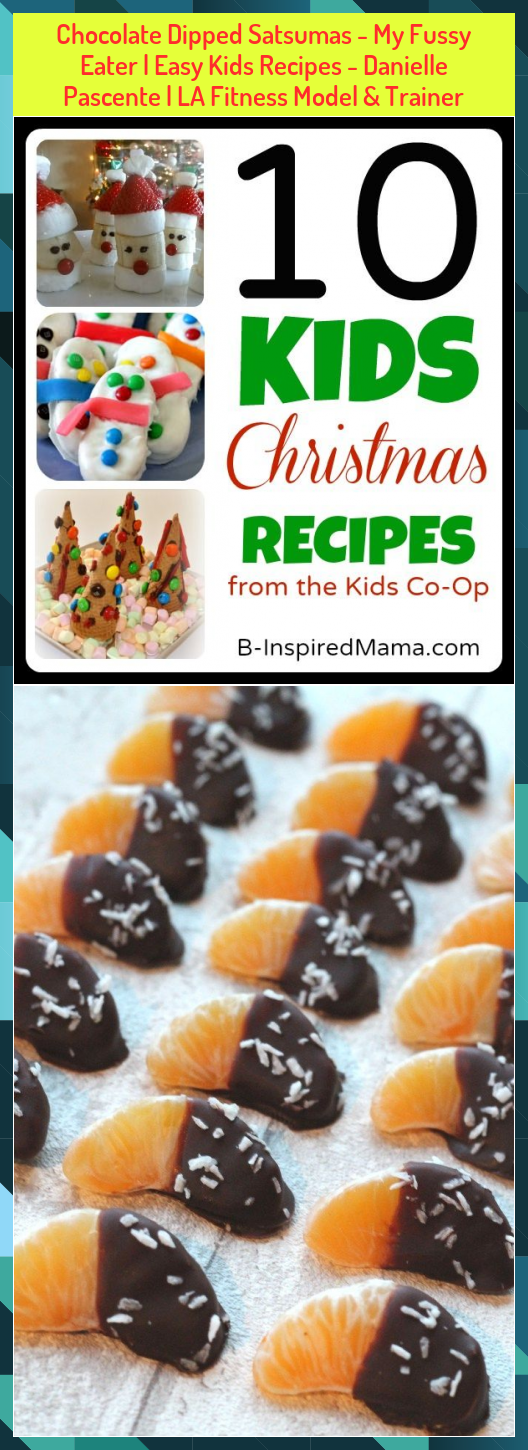 Chocolate Dipped Satsumas - My Fussy Eater | Easy Kids Recipes - Danielle Pascente | LA Fitness Mode...