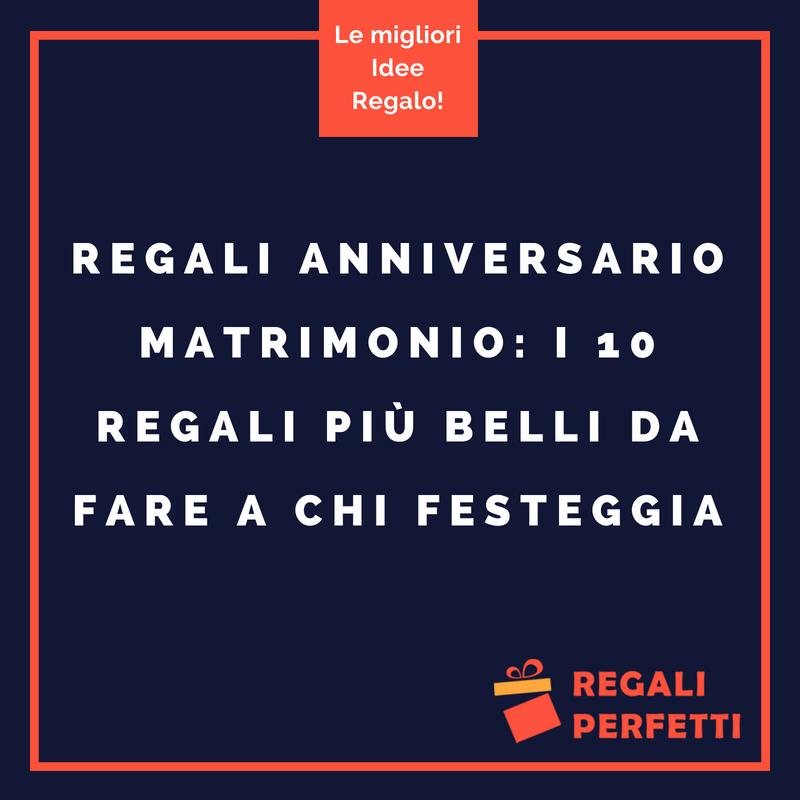 Idee Regali Anniversario Matrimonio I 10 Regali Piu Belli E Romantici Anniversario Regali Fai Da Te Anniversario Anniversario Fai Da Te