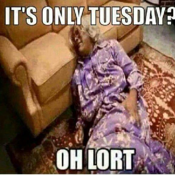 Happy Tuesday Poshers Madea Funny Quotes Madea Humor Morning Humor