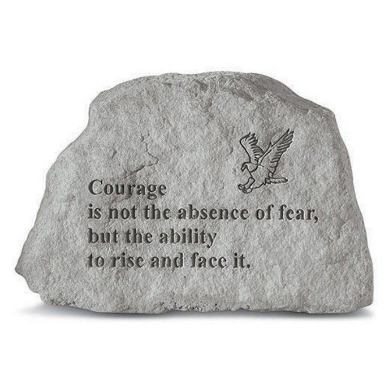 Courage Is Not The Absence Of Fear Garden Stone - 70820
