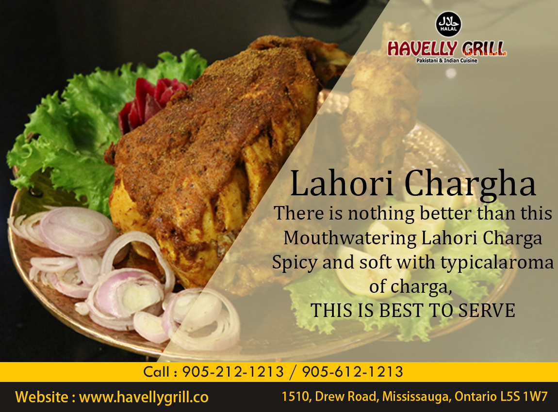Havelly Grill Presents Delicious Lahori Chargha For Its Customers Marinated With Combination Of Traditional Spices For Reser Cuisine Good Food Indian Cuisine