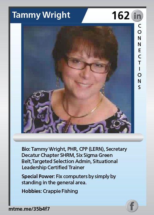 Tammy Wright, PHR, CPP (LERN), Secretary Decatur Chapter SHRM, Six