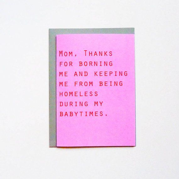 Thanks for borning me- funny mothers day card - mother's day funny card - funny birthday card for mom