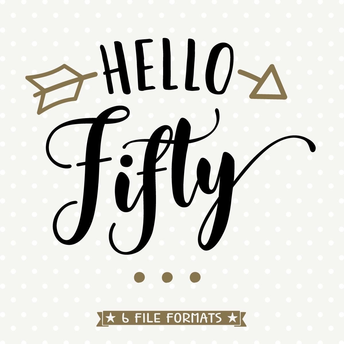 Silhouette Fifty Fab Woman: 50th Birthday File, Hello Fifty SVG, Womens Birthday Svg