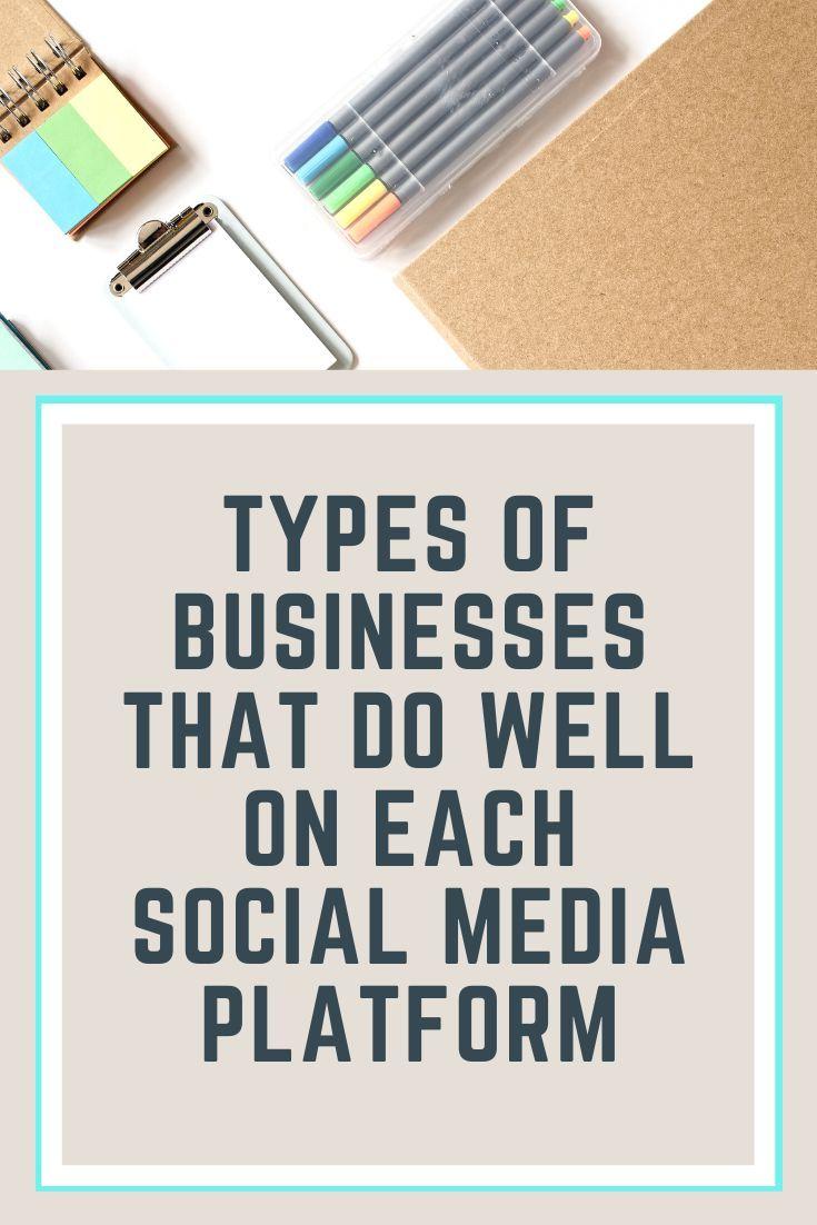 Types of Businesses on each Social Media Platform Social