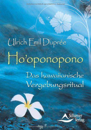Ho'oponopono - Das hawaiianische Vergebungsritual