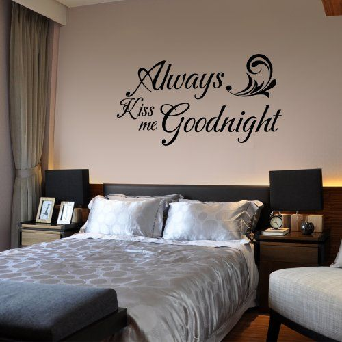 Valentine Wall Quote - Always Kiss Me Goodnight - Vinyl Wall Decal Couple Room Decor (Black, Large) Geckoo http://www.amazon.com/dp/B00JAAO8YA/ref=cm_sw_r_pi_dp_Wzyuub0B5BDJ6