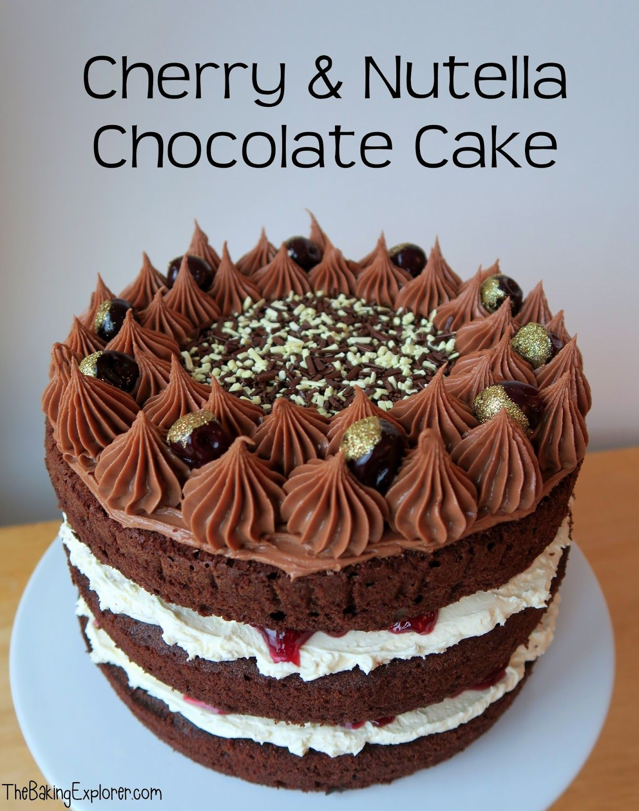 cherry nutella chocolate cake gbbo the final nutella chocolate cake chocolate nutella baking pinterest