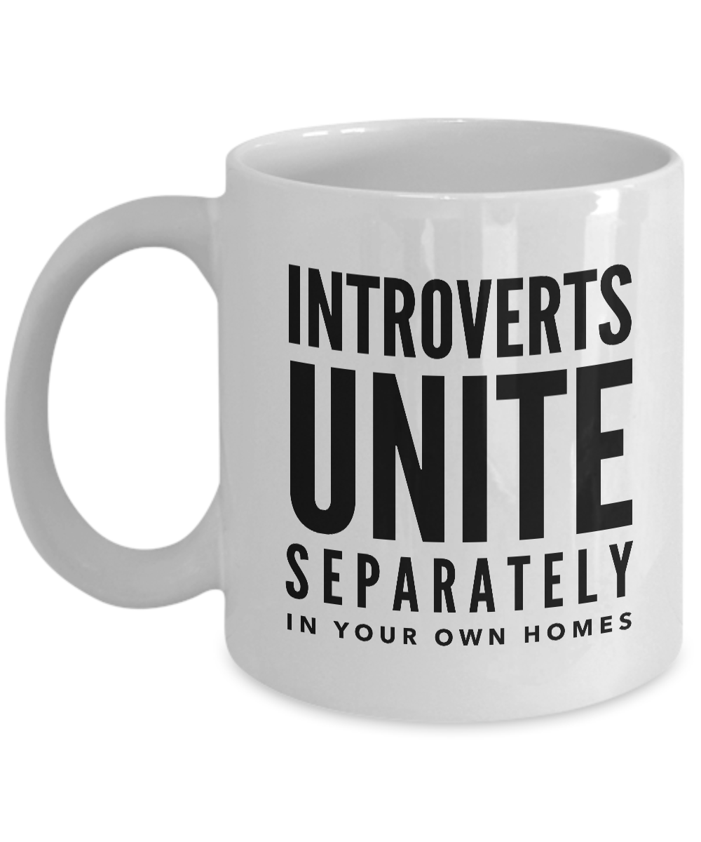 Introverts Unite Separately In Your Own Homes Mug 11 Oz Ceramic