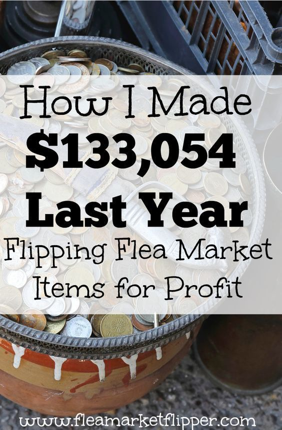 How I Made $133,054 Last Year Flipping Flea Market Items for Profit #thriftstorefinds