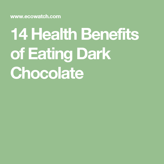 14 Health Benefits of Eating Dark Chocolate