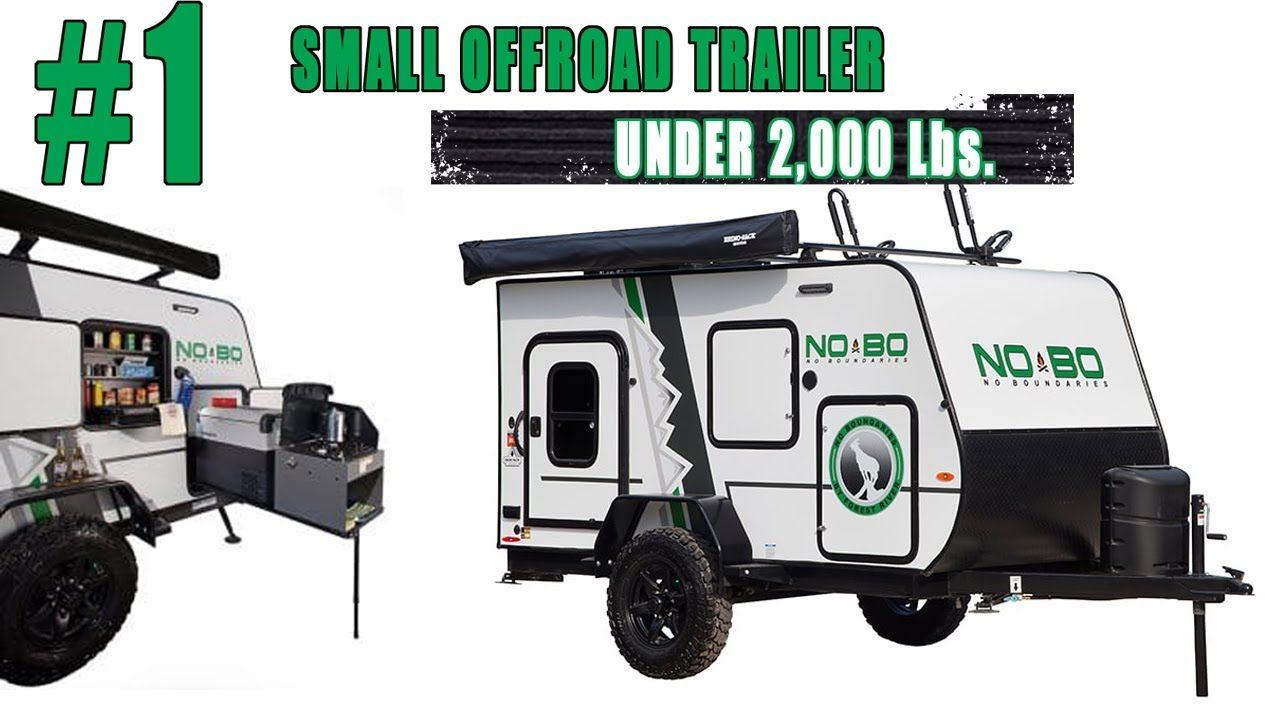 Nobo 10 6 Best Small Off Road Overlander Camper Trailer Under 2000 Lbs In 2020 Small Camper Trailers Small Campers Camper Trailers