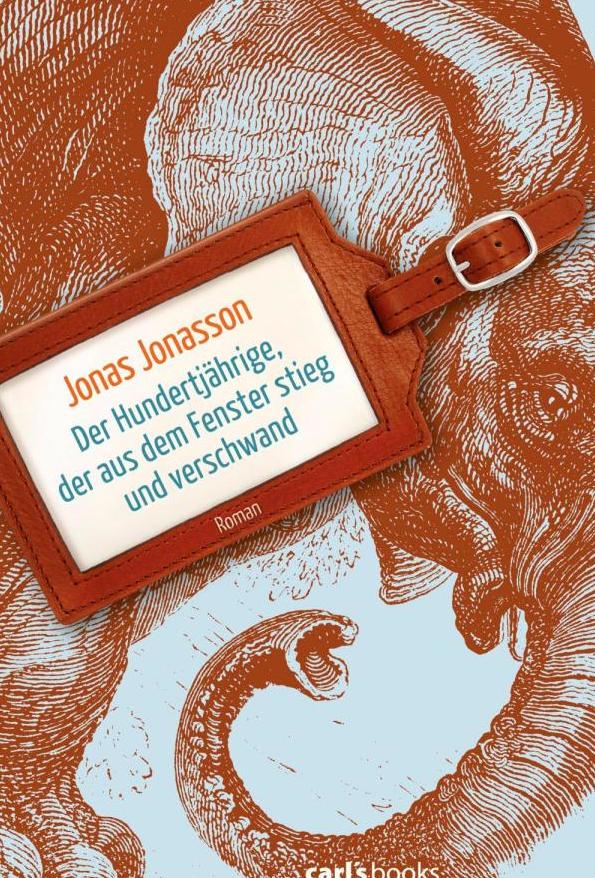 Buchtitel gesetzt mit FontFont-Schriften: Der Hundertjährige, der aus dem Fenster stieg und verschwand Titelschrift: FF Kava