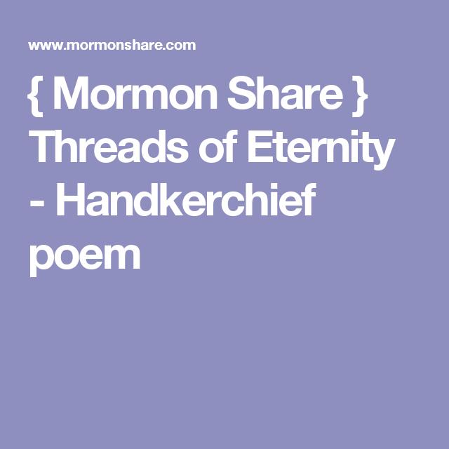 { Mormon Share } Threads of Eternity - Handkerchief poem