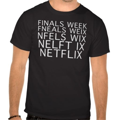 Finals Week movie night T Shirts