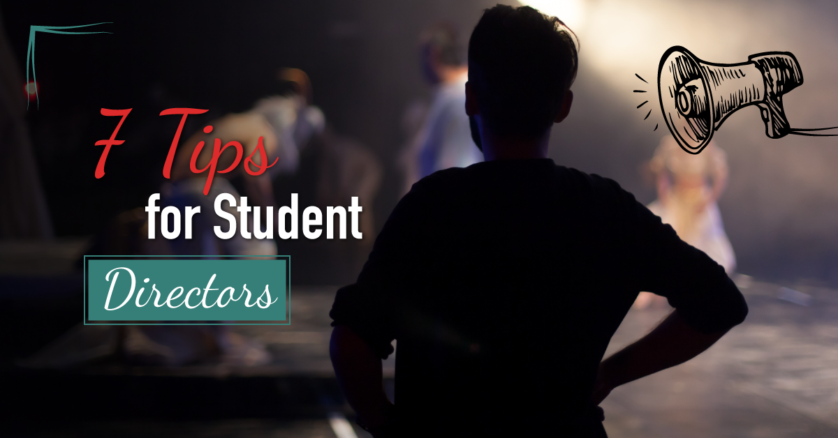 Seven Tips For Student Directors In The Classroom Student Teaching Theatre Classroom