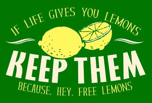 If life gives you lemons....