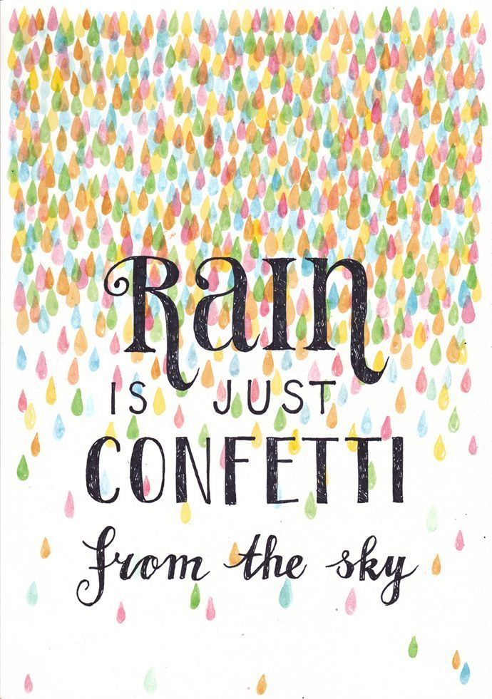 Beautiful Quotes On Rainy Day: Rain Is Just Confetti From The Sky, Illustration By Sanny