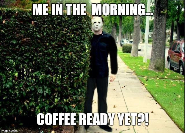 20 Totally Cool Michael Myers Memes To Remind You Of Halloween Sayingimages Com Michael Myers Memes Somebody S Watching Me Work Humor