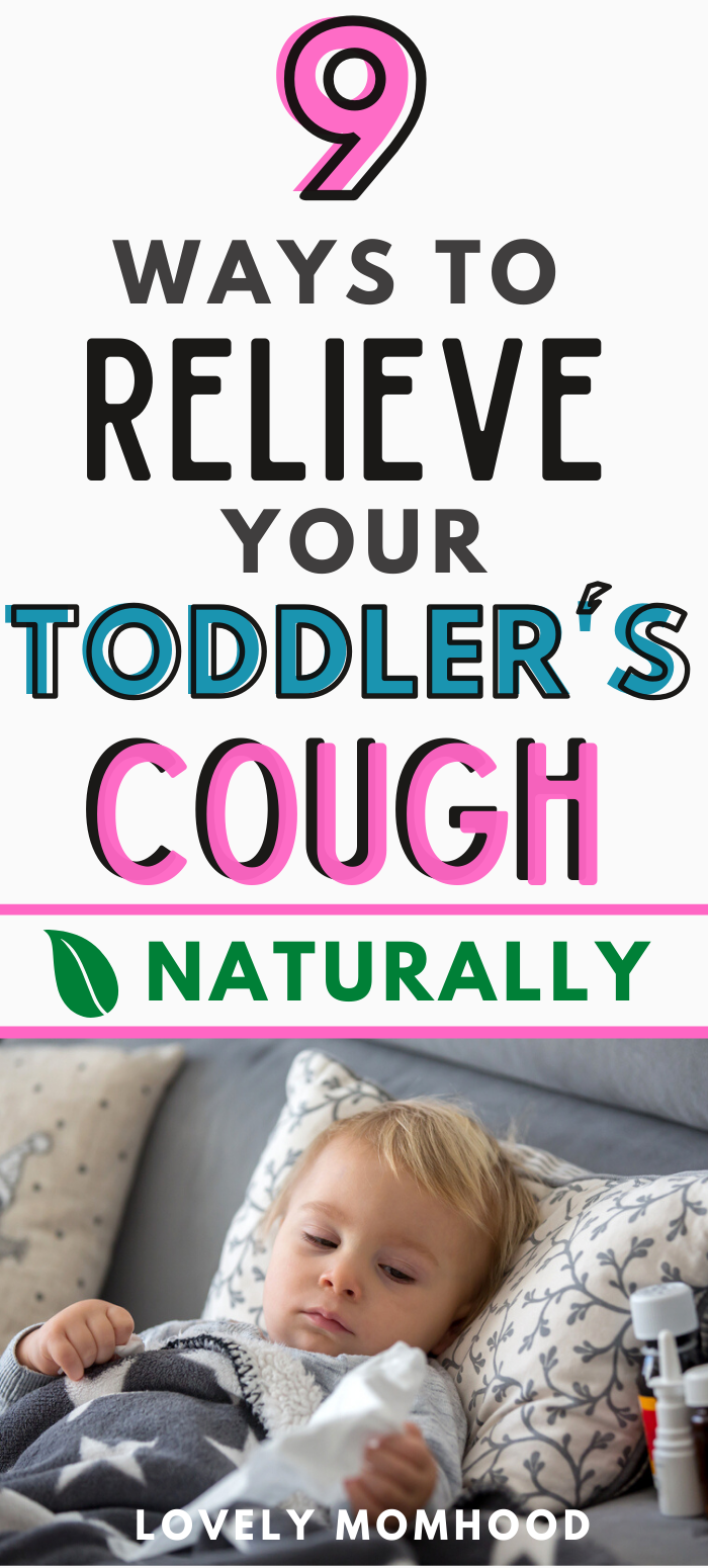 9 Ways To Relieve A Toddler S Night Time Cough Naturally In 2020 Toddler Cough Remedies Toddler Cough Toddler Cough Remedies Night