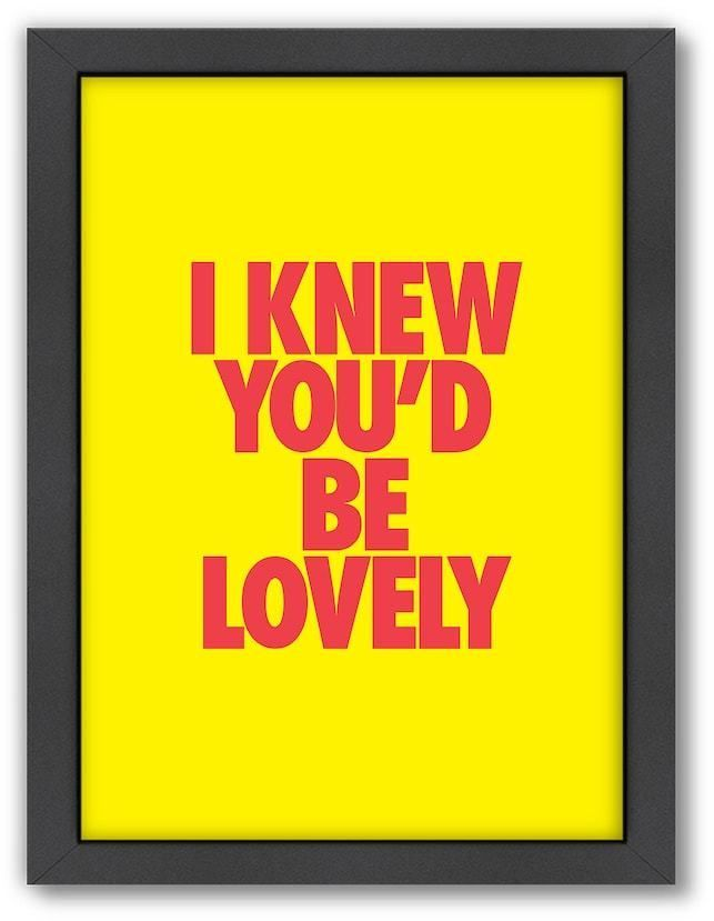Americanflat Motivated Type \'\'I Knew You\'d Be Lovely\'\' Framed Wall ...