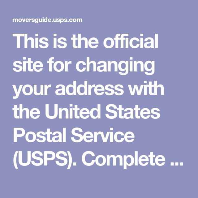 This Is The Official Site For Changing Your Address With The United States Postal Service Usps Complete In 2020 Change Of Address Change Your Address Moving Budget