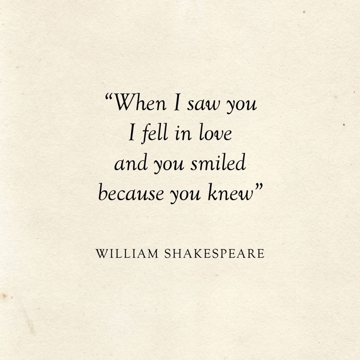 When I saw you I fell in love and you smiled because you knew it | William Shakespeare Quote | Literary Wedding | Love Quotes