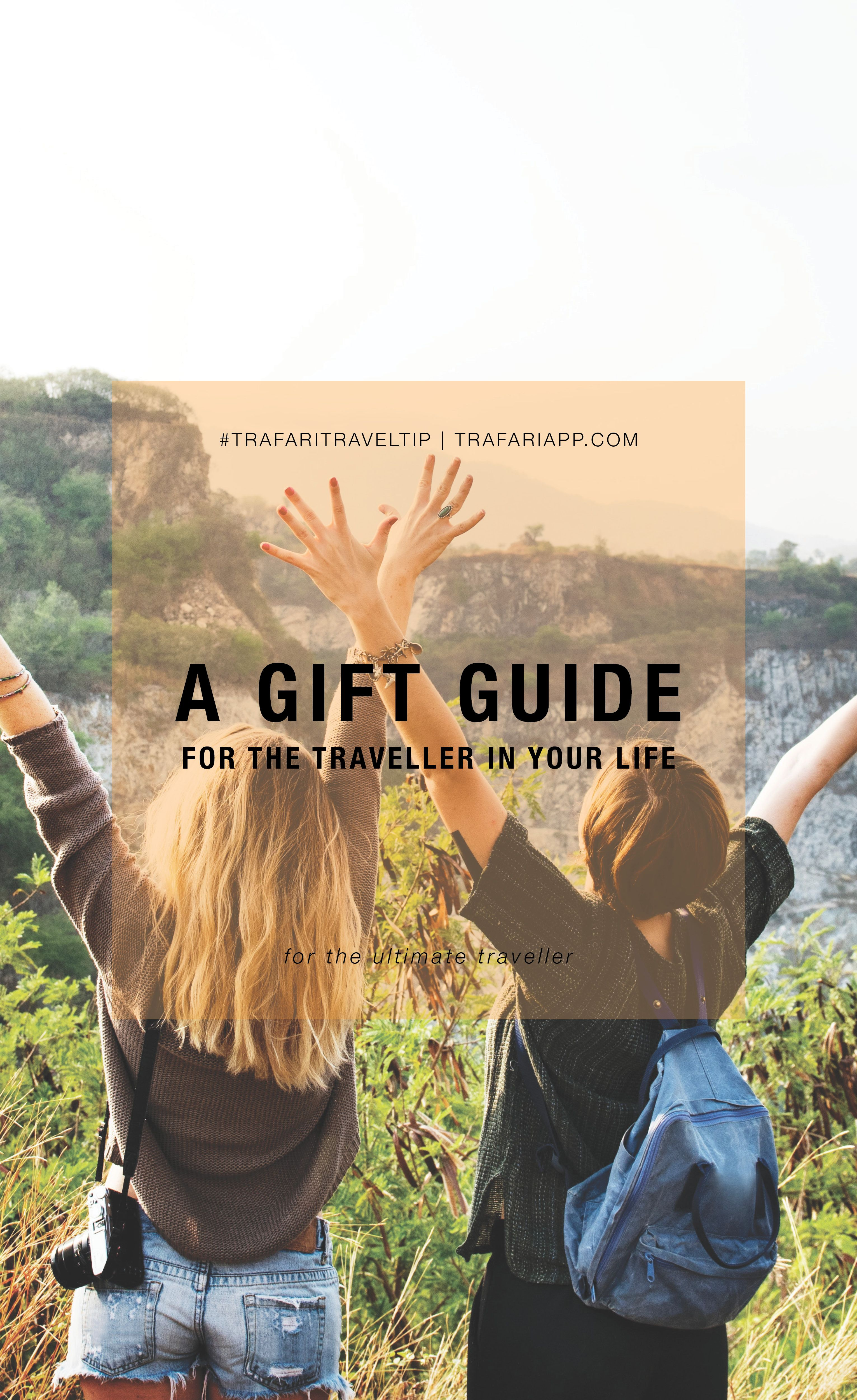 A Gift Guide for the Traveller in Your Life — Trafari