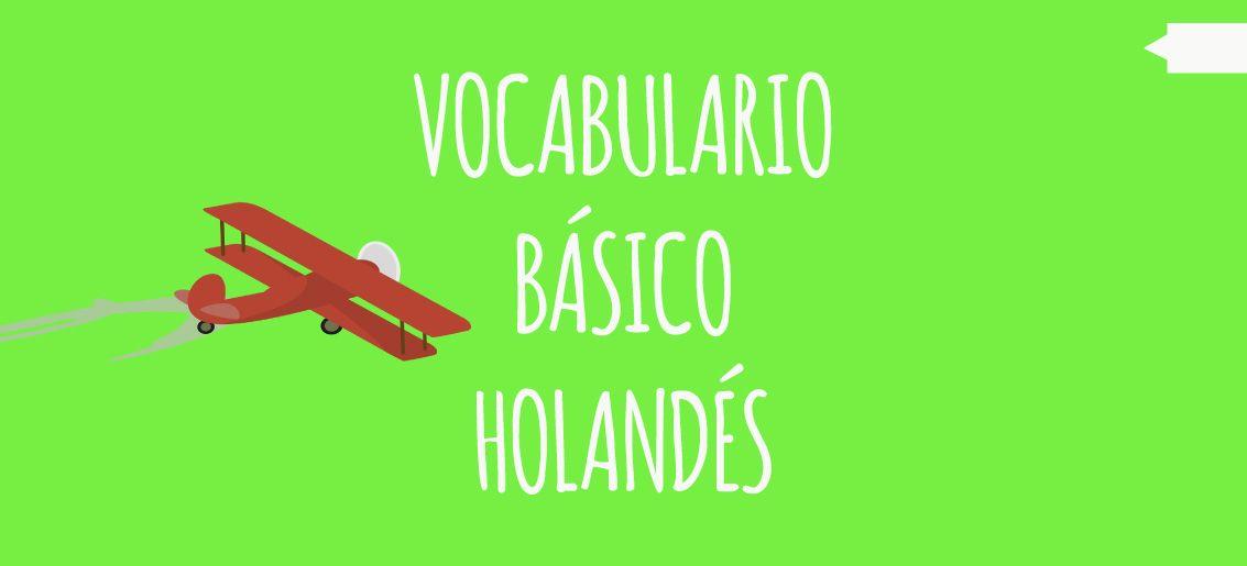 ¿Vas a #Holanda ? pues imprime este vocabulario básico para tener un #viaje perfecto.
