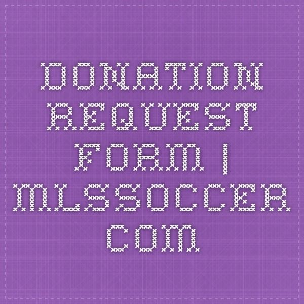 Donation Request Form MLSsoccer Fund Raising Pinterest - request form