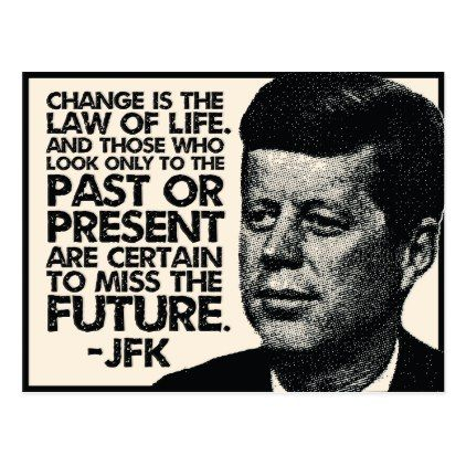 JFK U0027Change Is The Law Of Lifeu0027 Quote Postcard