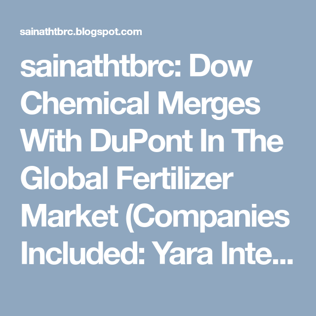 sainathtbrc: Dow Chemical Merges With DuPont In The Global