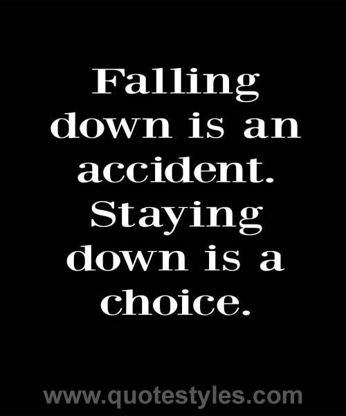 Falling Down Inspirational Quotes Life Quotes Quotes To Live By Positive Quotes