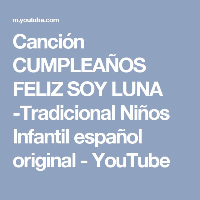 Cancion Cumpleanos Feliz Original En Espanol.Cancion Cumpleanos Feliz Soy Luna Tradicional Ninos