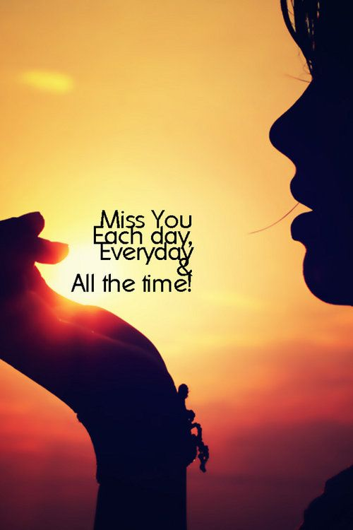 miss you each day everyday and all the time love love quotes quotes quote i miss you missing him love sayings