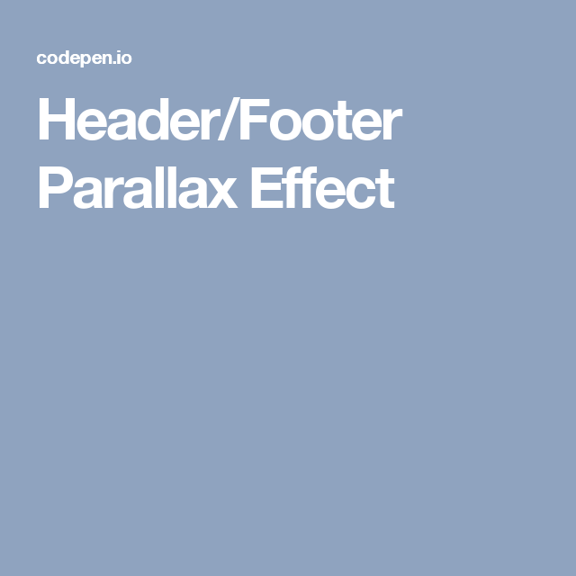 Header Footer Parallax Effect Parallax Header Footer