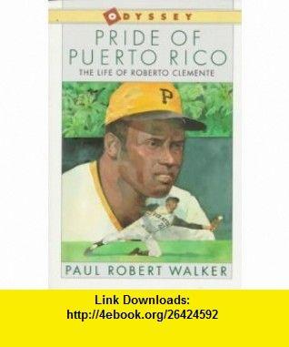 Pride of Puerto Rico Paul Robert Walker ,   ,  , ASIN: B001JEE5HU , tutorials , pdf , ebook , torrent , downloads , rapidshare , filesonic , hotfile , megaupload , fileserve